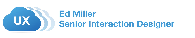 Ed Miller UX Designer